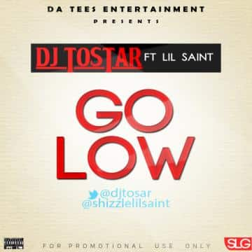 DJ Tostar Ft. Lil Saint - Go Low