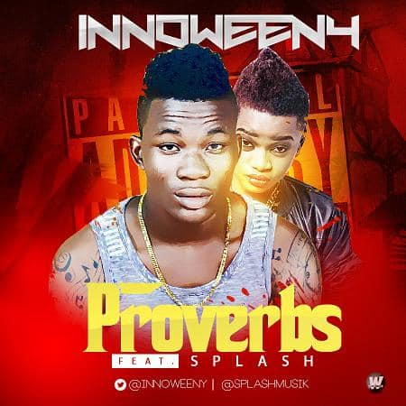 Innoweeny - Proverbs ft. Splash