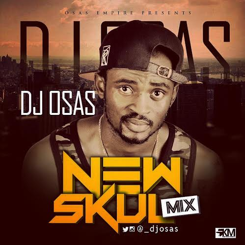 Dj Osas - New Skul Mixtape