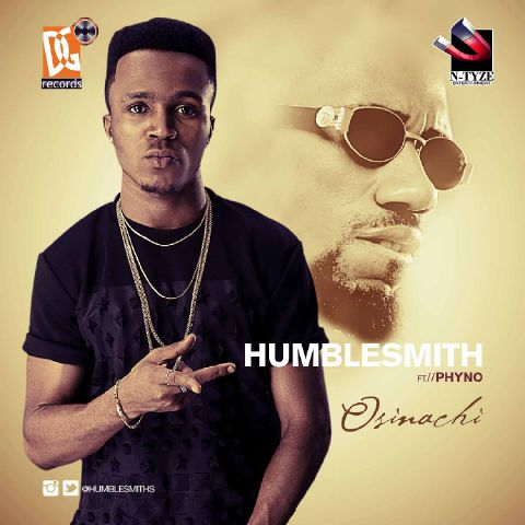 Humblesmith Osinachi featuring Phyno