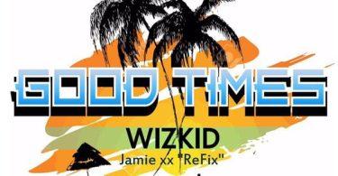 Wizkid Good Times