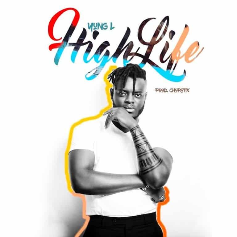 DOWNLOAD MP3: Yung L – High-Life - NaijaVibes