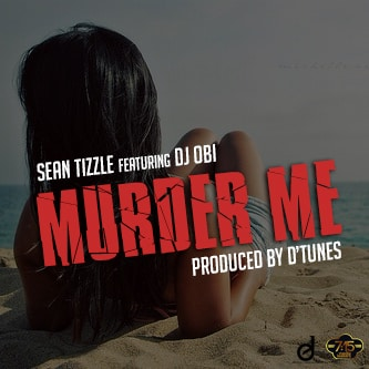 Sean Tizzle Murder Me