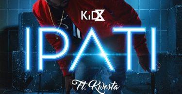 Kid X ft Kwesta Ipati