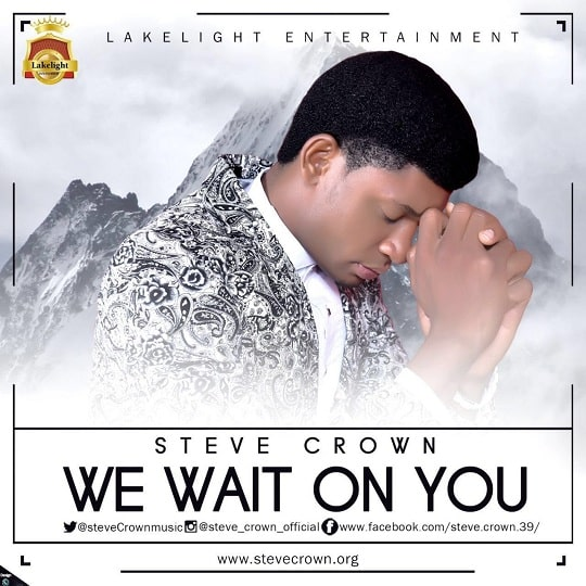 DOWNLOAD MP3: Steve Crown – We Wait On You - NaijaVibes