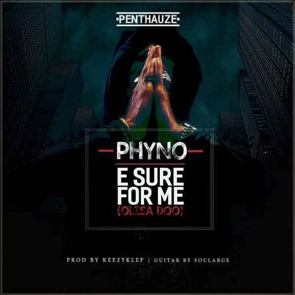 Phyno E Sure For Me