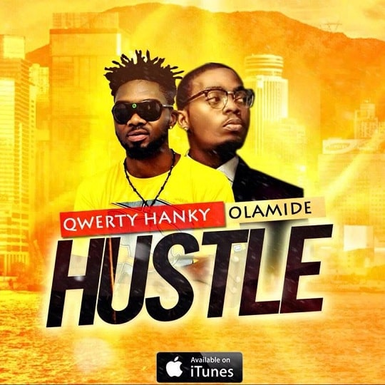 DOWNLOAD MP3: Qwerty Hancky ft  Olamide – Hustle - NaijaVibes