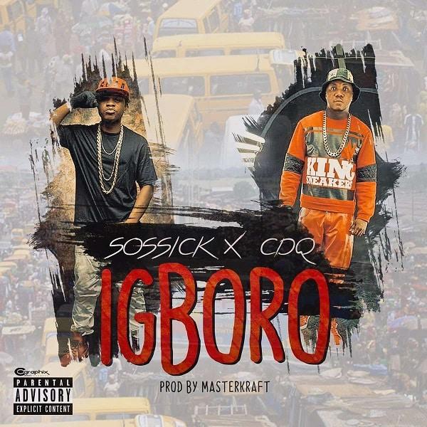 Sossick x CDQ Igboro