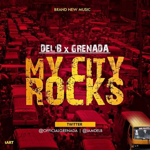 Del'B & Grenada My City Rocks