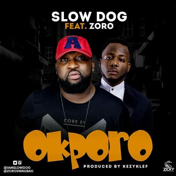 SlowDog Ft Zoro Okporo