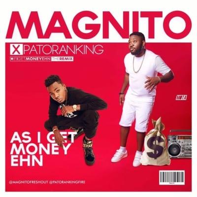 Magnito As I Get Money Ehn