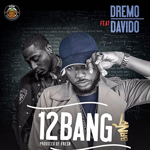 Dremo ft Davido 1 2 Bang