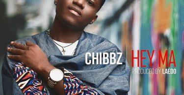 Chibbz Hey Ma
