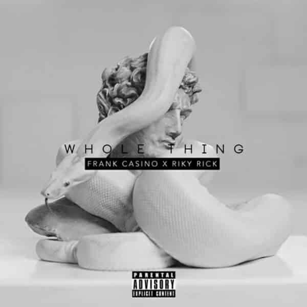 frank casino x riky rick - whole thing mp3