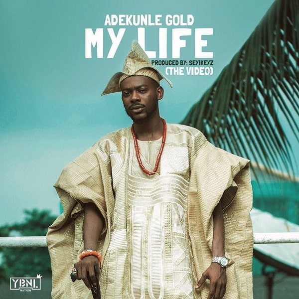 Adekunle Gold My Life Video