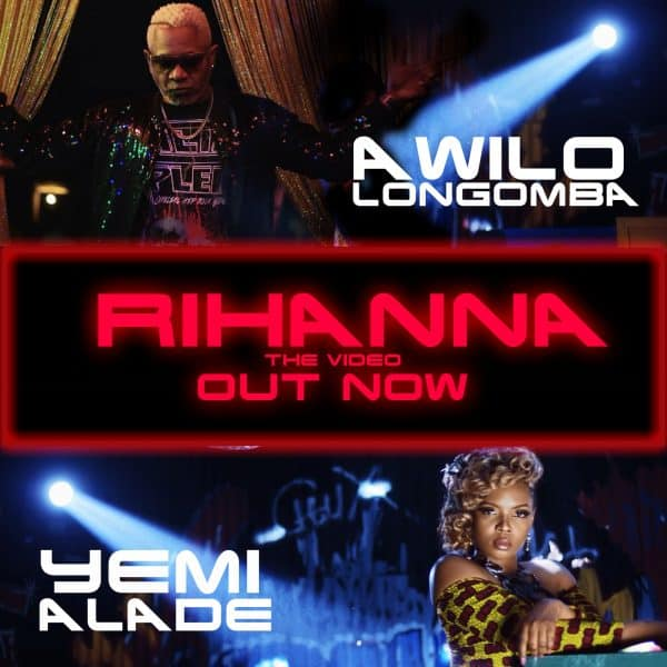 DOWNLOAD VIDEO: Awilo Longomba – Rihanna ft  Yemi Alade