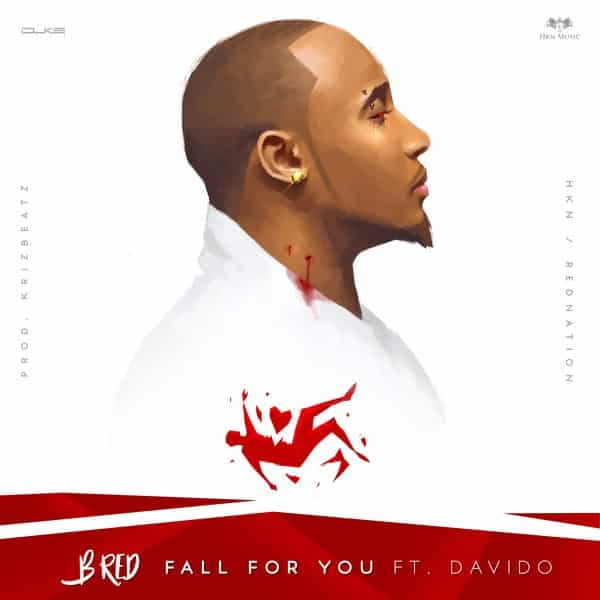 DOWNLOAD MP3: B-Red ft  Davido – Fall For You - NaijaVibes