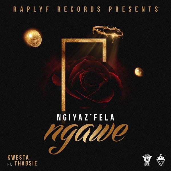 Kwesta – Ngiyaz'fela Ngawe