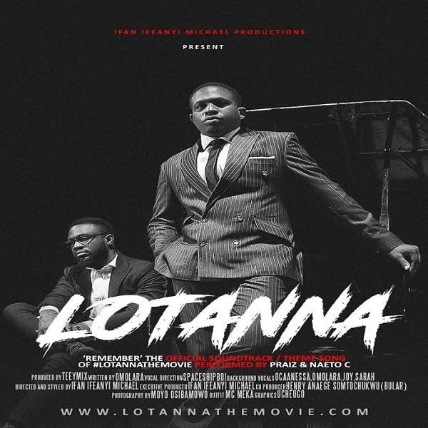 DOWNLOAD MP3: Praiz & Naeto C – Remember (Lotanna Soundtrack)