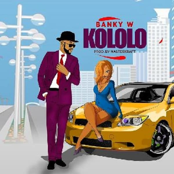 Banky W – Kololo