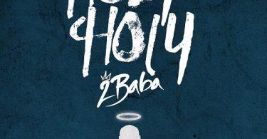 2Baba Holy Holy
