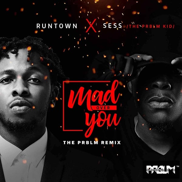 DOWNLOAD MP3: Runtown & Sess – Mad Over You (Prblm remix