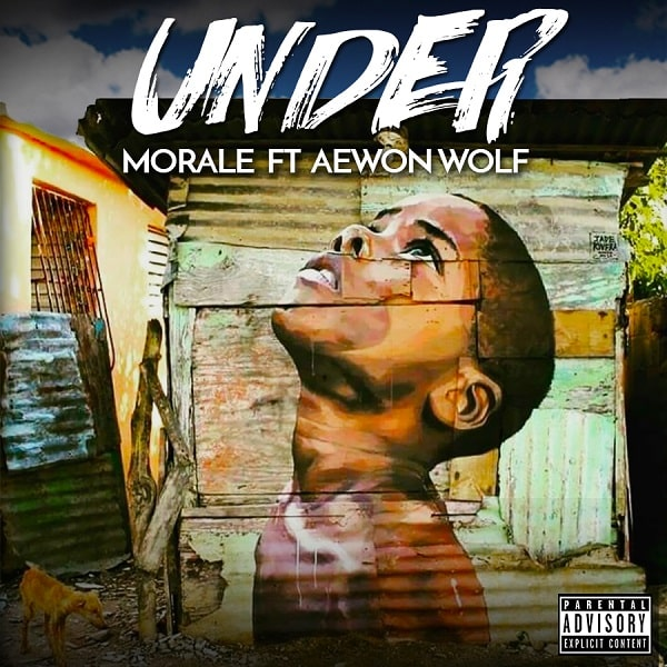 Morale Under ft Aewon Wolf