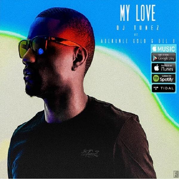 DJ Tunez My Love
