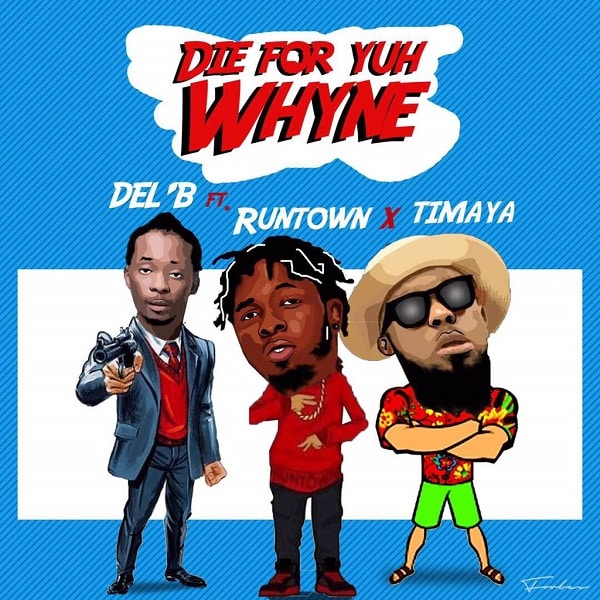 Del B Die For Yuh Whine