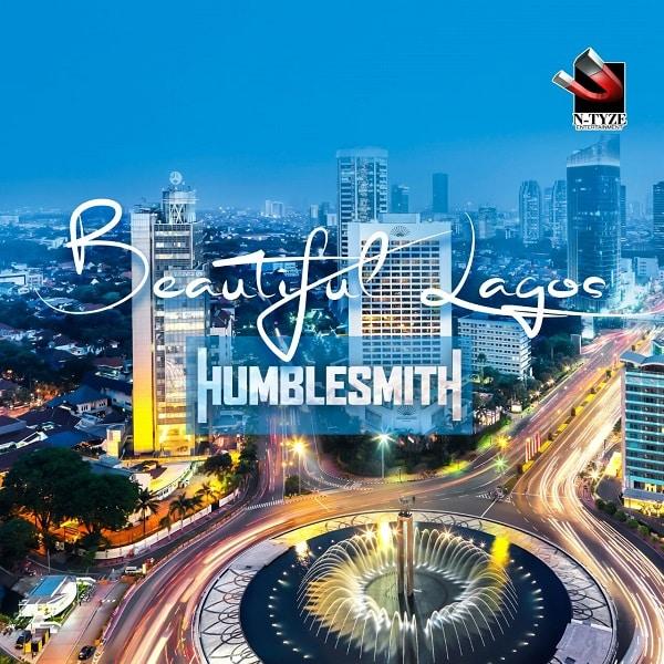 Humblesmith Beautiful Lagos Video
