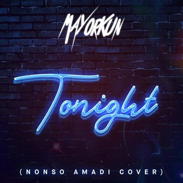 Mayorkun – Tonight Nonso Amadi Cover