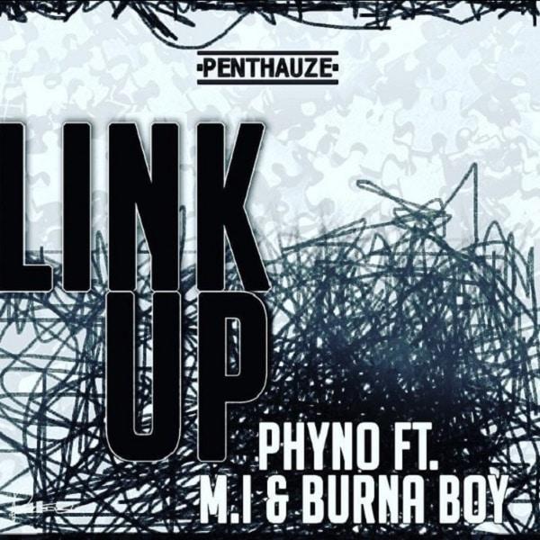 DOWNLOAD MP3: Phyno – Link Up ft  Burnaboy, M I - NaijaVibes