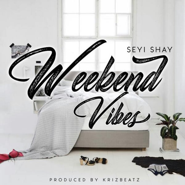 Seyi Shay – Weekend Vibes