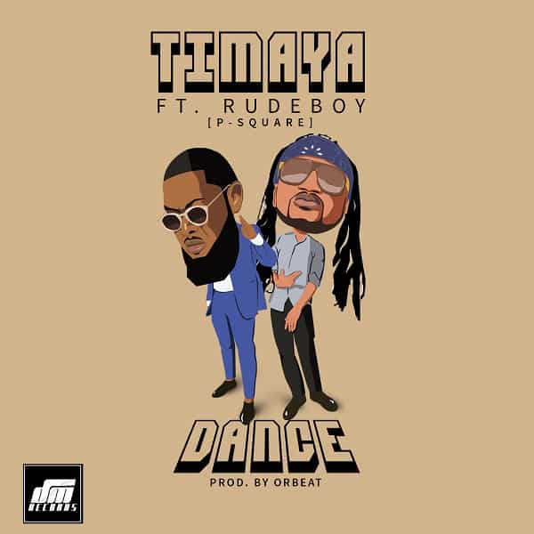 DOWNLOAD MP3: Timaya – Dance ft  Rudeboy (P-Square) - NaijaVibes