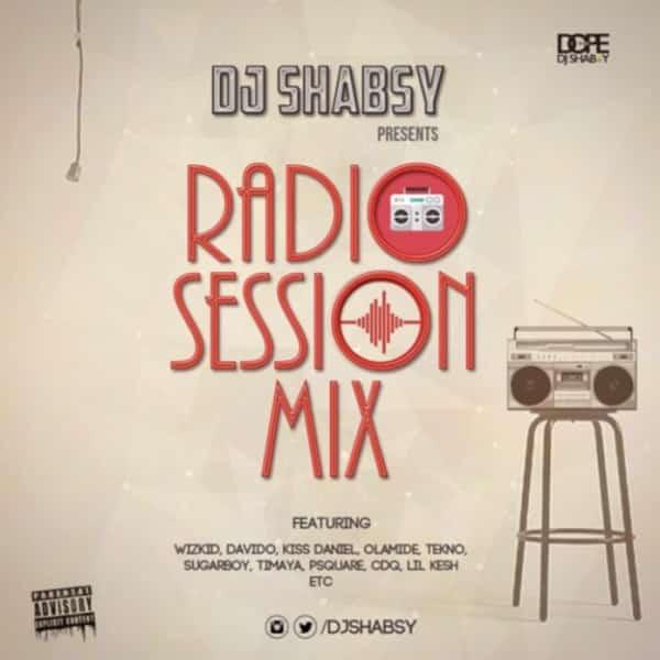 DOWNLOAD MP3: DJ Shabsy – Radio Session Mix - NaijaVibes