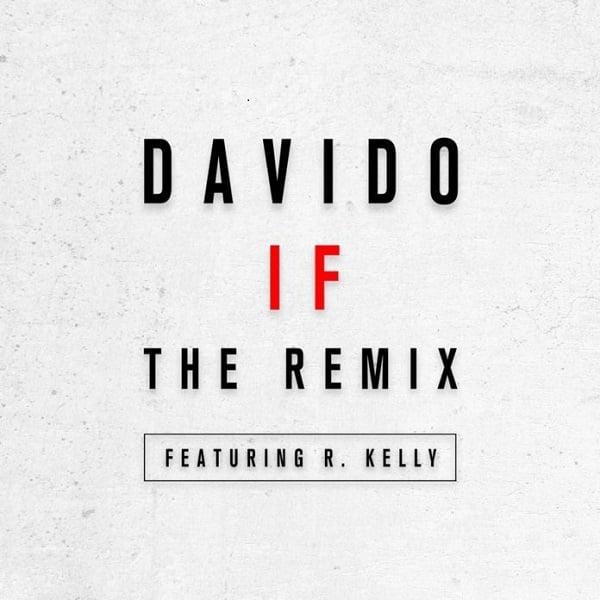 Davido IF Remix ft R Kelly