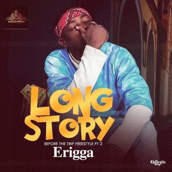 Erigga Long Story