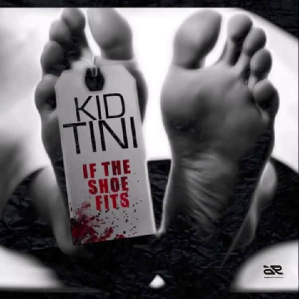 Kid Tini If The Shoe Fits Freestyle