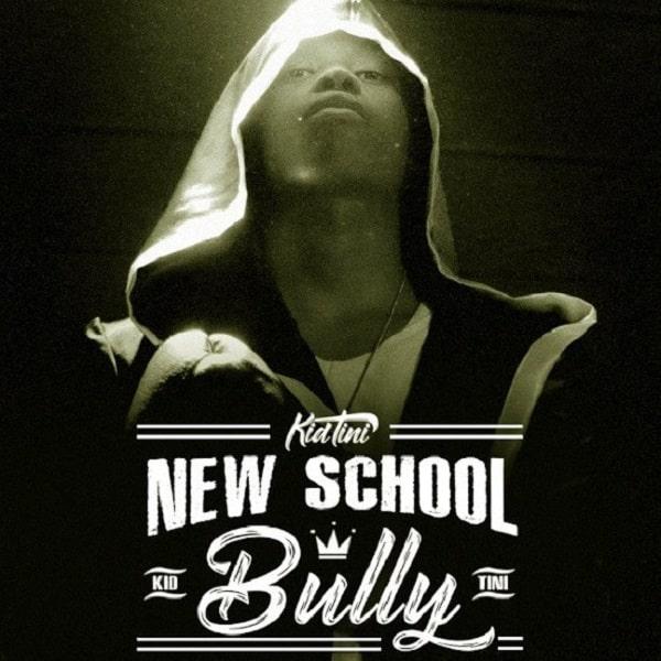 Kid Tini  New School Bully