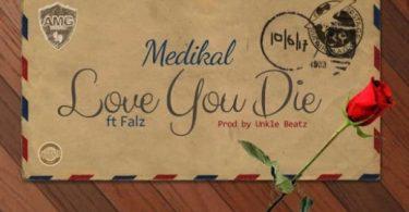 Medikal Love You Die