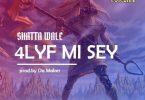 Shatta Wale 4Lyf Mi Seh
