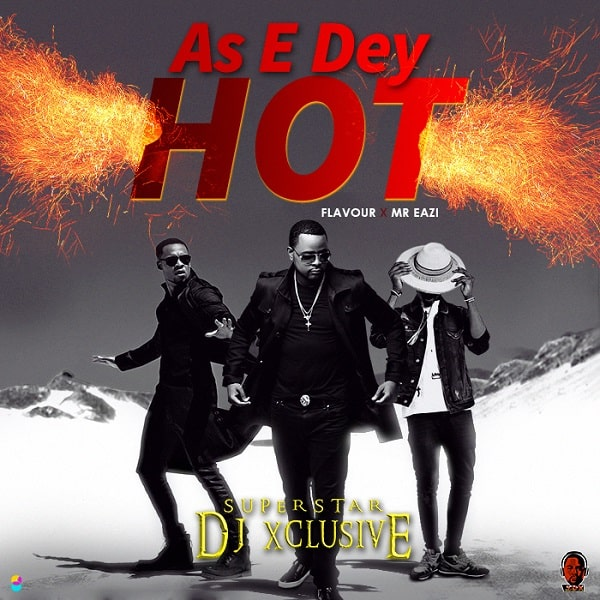 DJ Xclusive As E Dey Hot Video