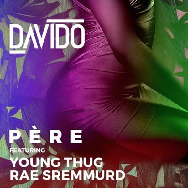 Davido - Pere ft. Rae Sremmurd, Young Thug (Rap) [Download]