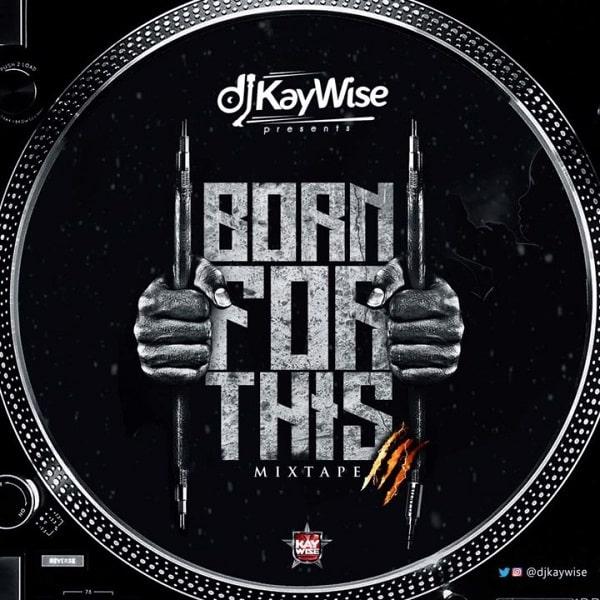 DJ Kaywise Born For This Mixtape (Vol. 3) Artwork