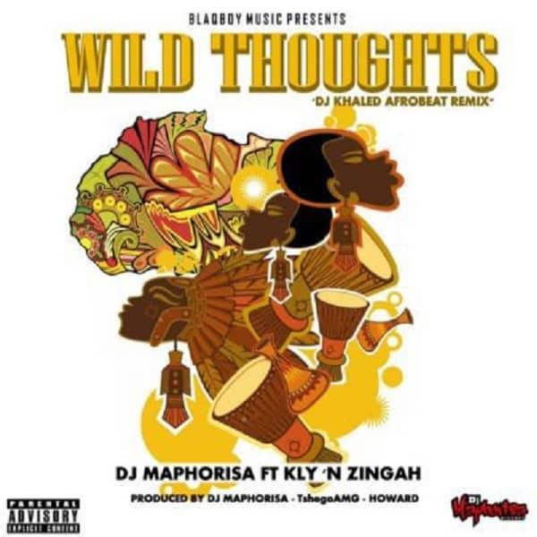 DOWNLOAD MP3: DJ Maphorisa – Wild Thoughts (DJ Khaled AfroBeat Remix