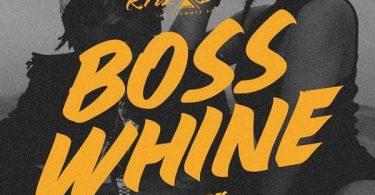 Krizbeatz Boss Whine Artwork