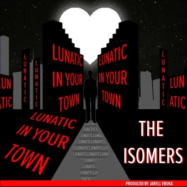 The Isomers Lunatic in Your Town