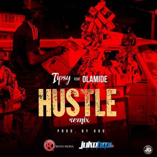 DOWNLOAD MP3: Tipsy ft  Olamide – Hustle (Remix) - NaijaVibes
