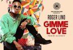 Roger Lino Gimme Love