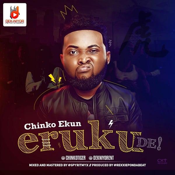 Music: Chinko Ekun – Eruku De